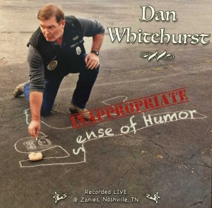"""Dan Whitehurst: Inappropriate Sense of Humor"" cd"